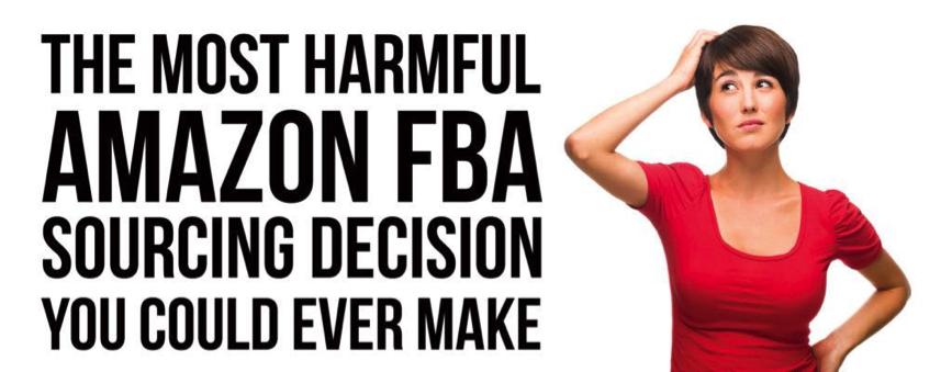 harmful-amazon-fba-sourcing-decision