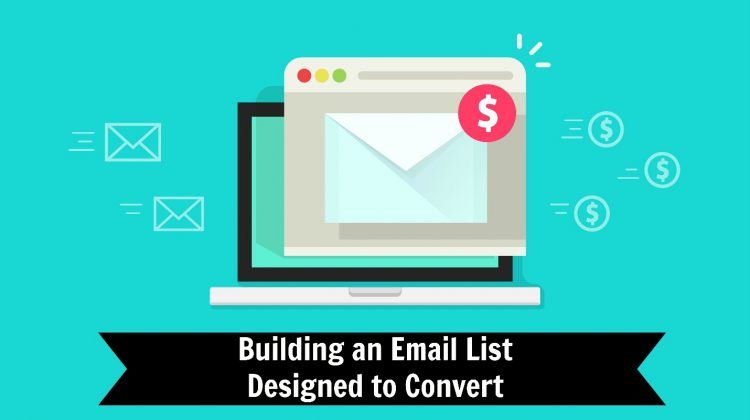 Building an Email List Designed to Convert
