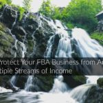 How to Protect Your FBA Business from Amazon with Multiple Streams of Income