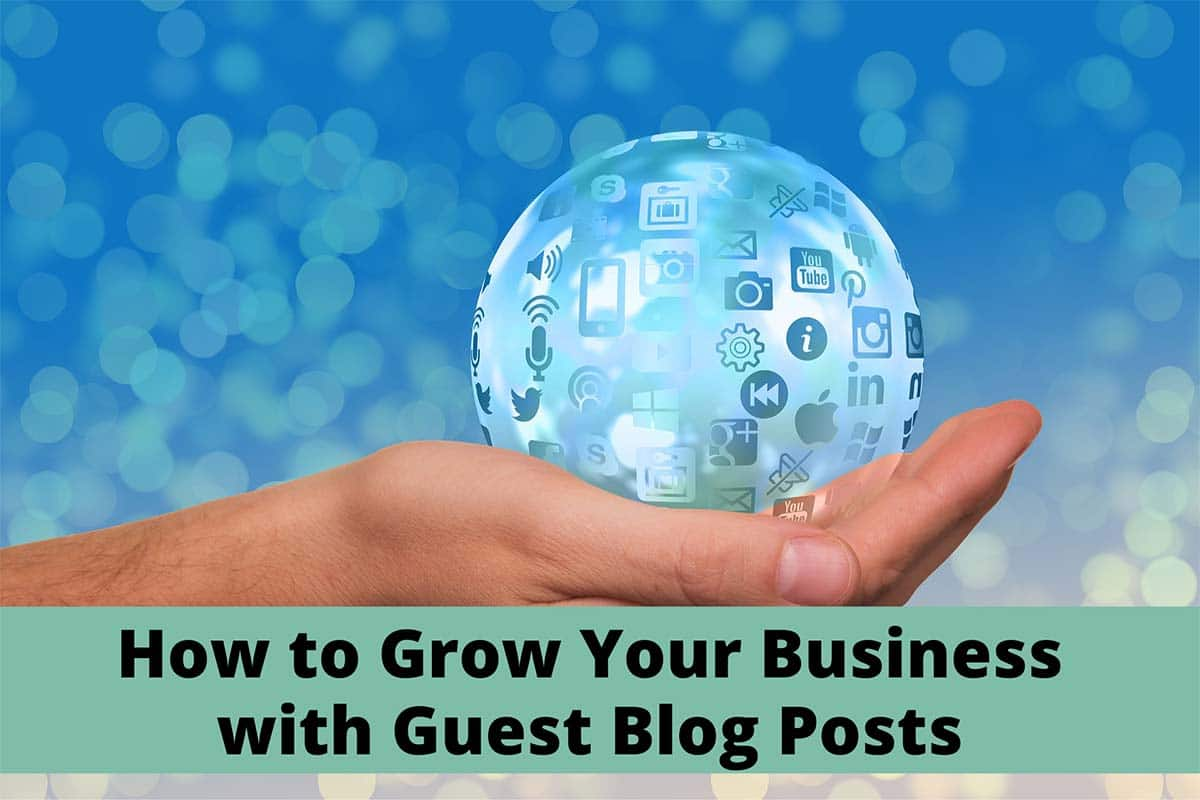 How to Grow Your Business with Guest Blog Posts