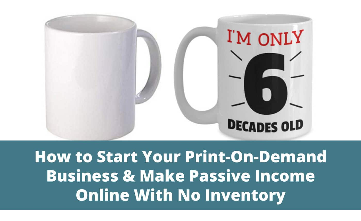 Start Your Print-On-Demand Business & Make Passive Income Online With No Inventory