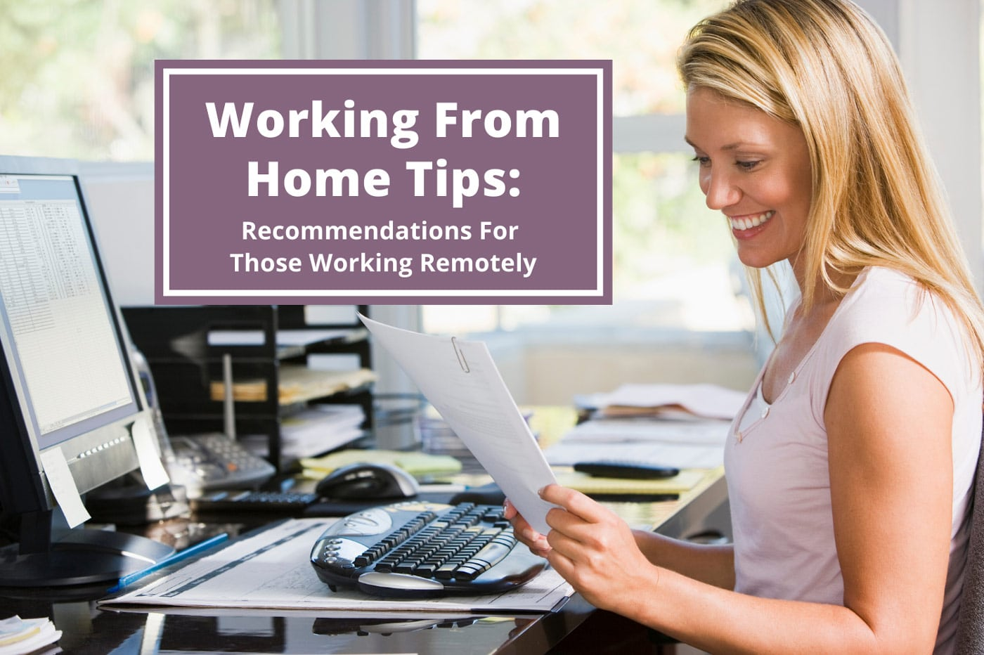 Working From Home Tips: Recommendations For Those Working Remotely
