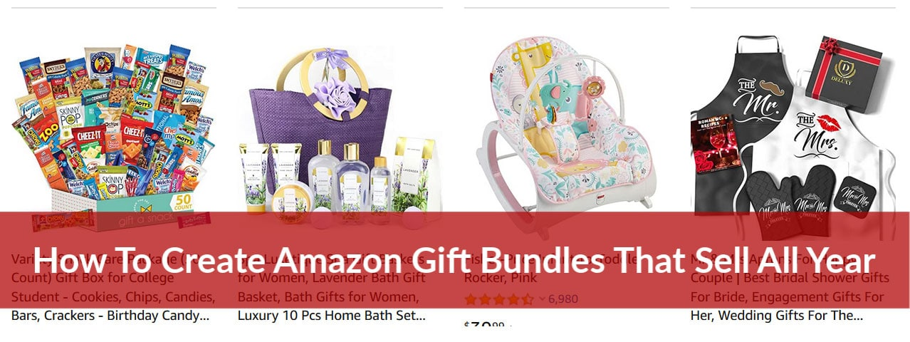 How To Create Amazon Gift Bundles That Sell All Year