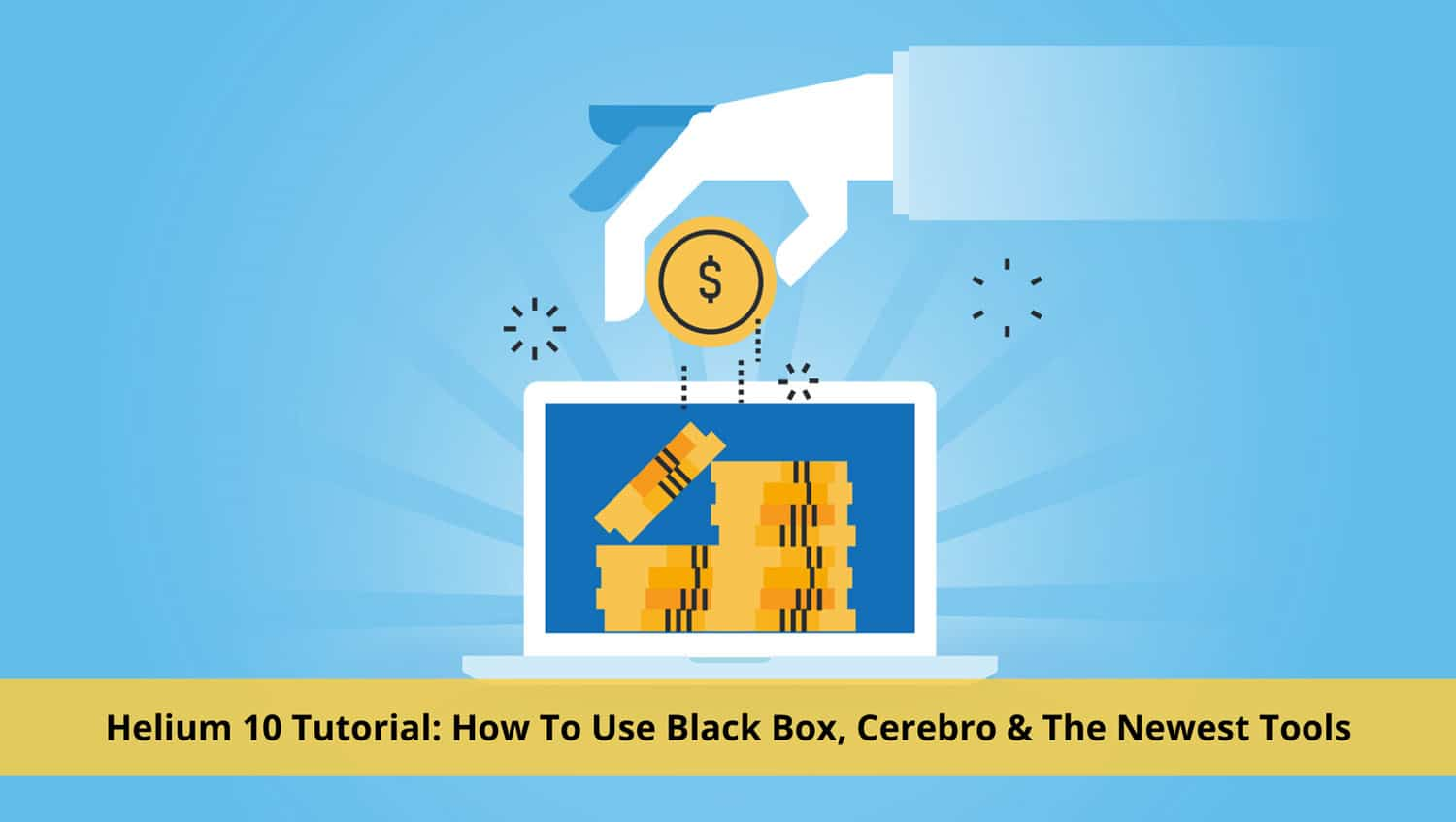 Helium 10 Tutorial: How To Use Black Box, Cerebro & The Newest Tools