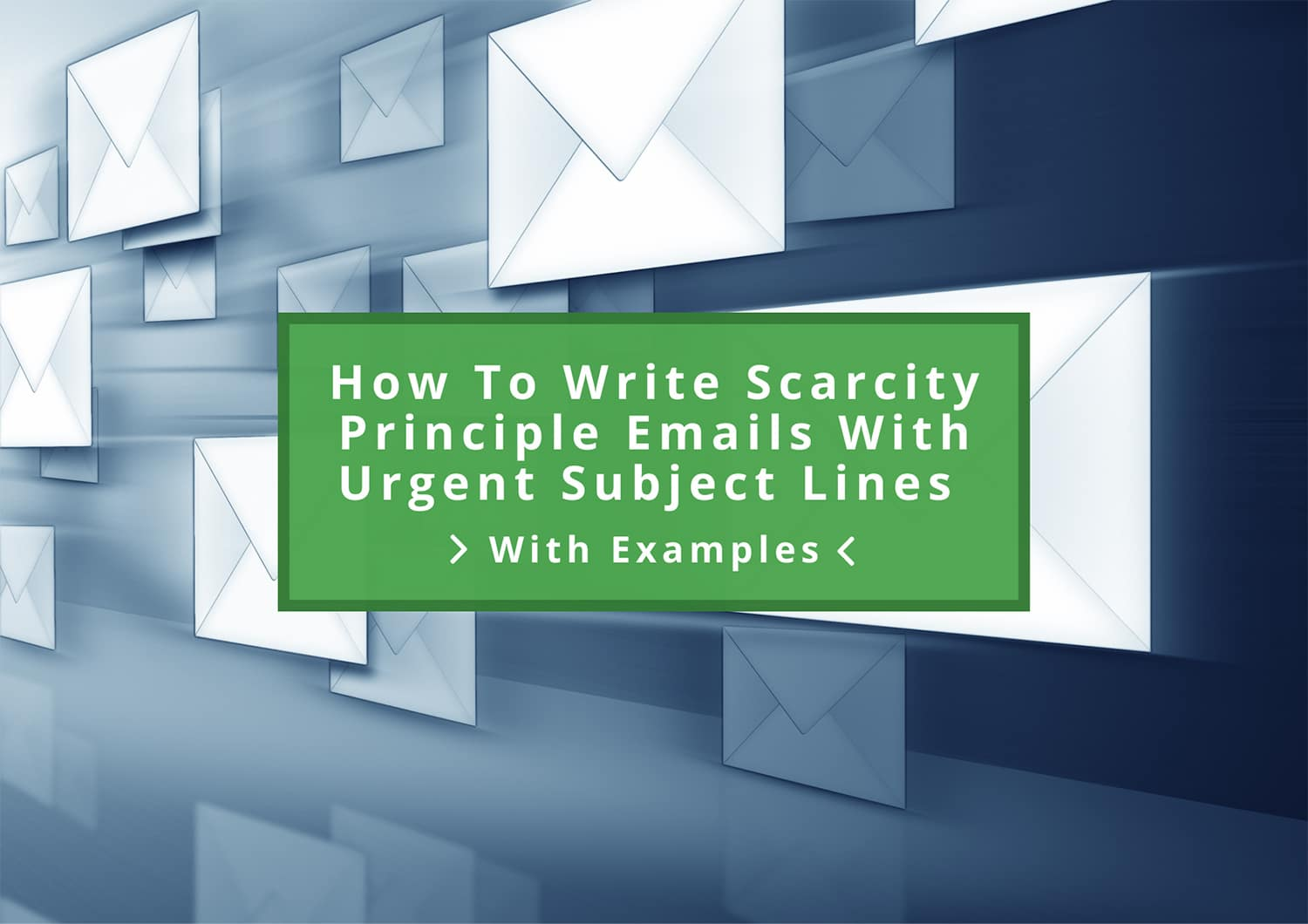 How To Write Scarcity Principle Emails With Urgent Subject Lines [Examples]