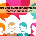 3 Social Media Marketing Strategies That Increase Engagement