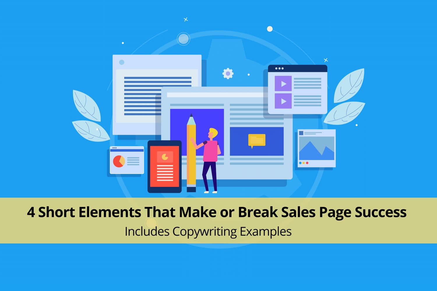 4 Short Elements That Make or Break Sales Page Success [Copywriting Examples]