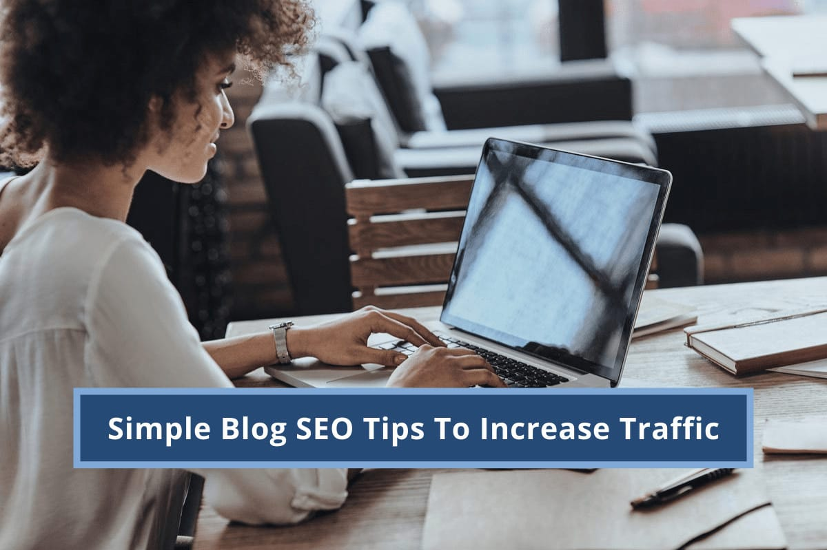 Simple Blog SEO Tips To Increase Traffic