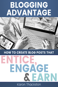 Blogging Advantage Entice Engage Earn