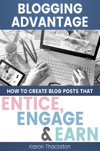 Blogging Advantage Entice Engage Earn